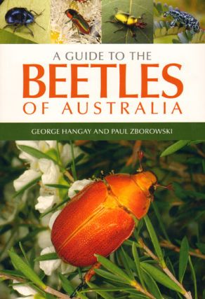 A guide to the beetles of Australia. George Hangay, Paul Zborowski.