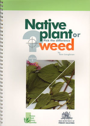 Native plant or weed: pick the difference, volume one. Ann Loughran.