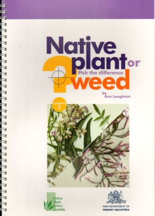 Native plant or weed: pick the difference, volume two. Ann Loughran.