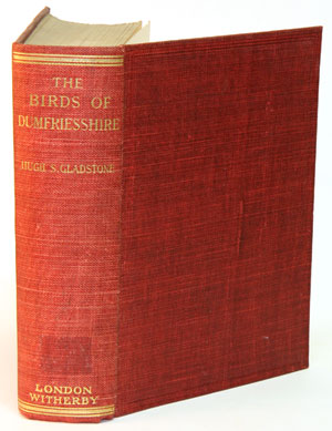 The birds of Dumfriesshire: a contribution to the fauna of the Solway area. Hugh Gladstone, S