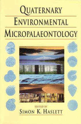 Quaternary environmental micropalaeontology. Simon K. Haslett.