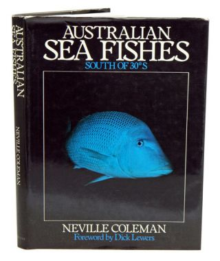 Australian sea fishes south of 30S. Neville Coleman