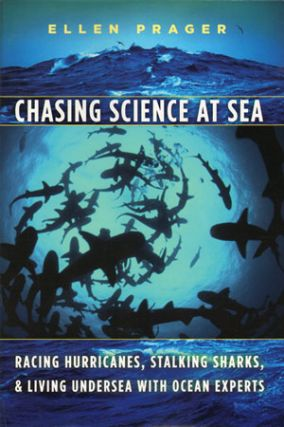 Chasing science at sea: racing hurricanes, stalking sharks, and living undersea with ocean...