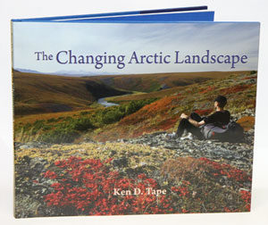 The changing Arctic landscape. Ken D. Tape