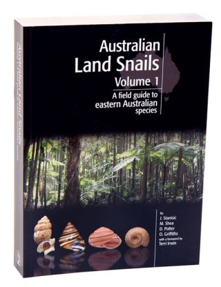 Australian land snails, volume one: a field guide to eastern Australian species. John Stanisic,...