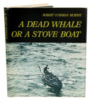 A dead whale or a stove boat. Robert Cushman Murphy