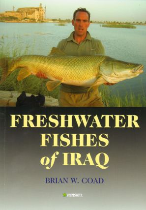 Freshwater fishes of Iraq. Brian W. Coad.