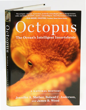 Octopus: the ocean's intelligent invertebrate. Jennifer A. Mather, Roland C. Anderson, James B. Wood.
