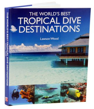 The world's best tropical dive destinations. Lawson Wood