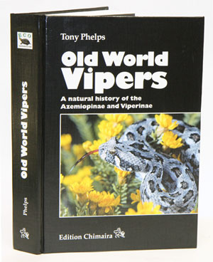 Old world vipers: a natural history of the Azamiopinae, and Viperinae. Tony Phelps