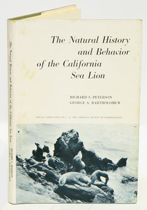 The natural history and behaviour of the California Sea Lion. Richard Peterson, George A....