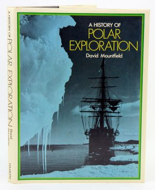 A history of polar exploration. David Mountfield.