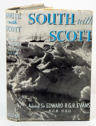 South with Scott. Captain Edward R. G. R. Evans.