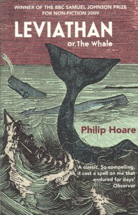 Leviathan, or the whale. Philip Hoare.