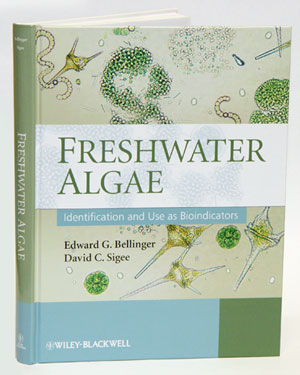 Freshwater algae: identification and use as bioindicators. Edward Bellinger, David D. Sigee.