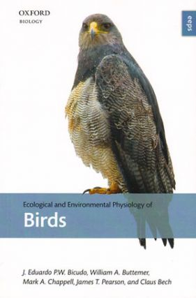 Ecological and environmental physiology of birds. J. Eduardo P. W. Bicudo.