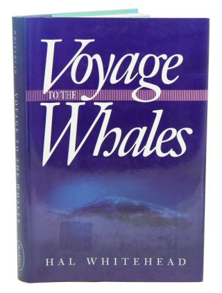 Voyage to the whales. Hal Whitehead