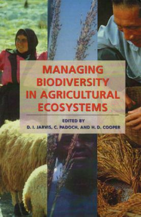 Managing biodiversity in agricultural ecosystems. D. I. Jarvis, C. Padoch, H D. Cooper