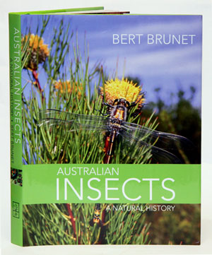 Australian insects: a natural history. Bert Brunet.