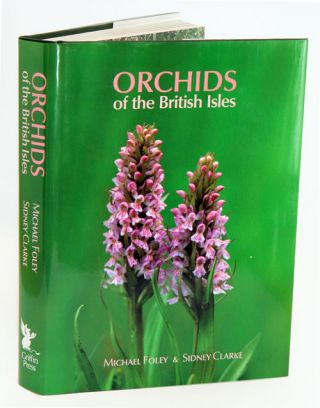 Orchids of the British Isles. Michael James Yates Foley, Sidney James Clarke.