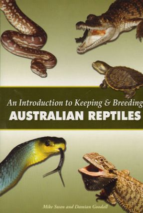 An introduction to keeping and breeding Australian reptiles. Mike Swan