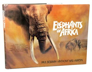 Elephants of Africa. Anthony Hall-Martin
