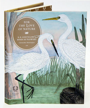 For the love of nature: E.E. Gostelow's birds and flowers. Christobel Mattingley.
