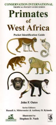 Primates of West Africa: pocket identification guide. John F. Oates, S. Nash