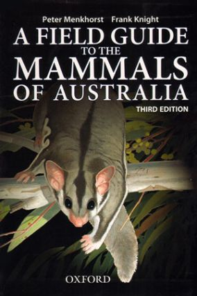 A field guide to the mammals of Australia. Peter Menkhorst, Frank Knight