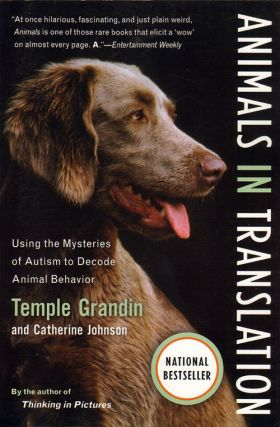 Animals in translation: using the mysteries of Autism to decode animal behavior. Temple Grandin,...