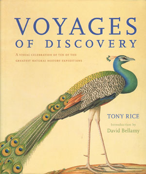 Voyages of discovery: a visual celebration of ten of the greatest natural history expeditions....