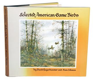 Selected American game birds. David Hagerbaumer, Sam Lehman