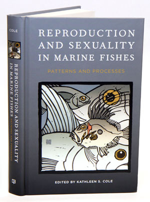 Reproduction and sexuality in marine fishes: patterns and processes. Kathleen S. Cole.