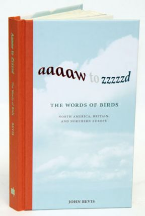Aaaaw to Zzzzzd: the words of birds, North America, Britain, and Northern Europe. John Bevis.