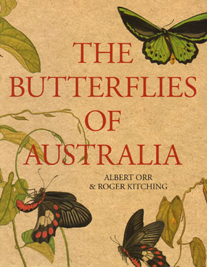 The butterflies of Australia. Albert Orr, Roger Kitching