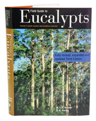 Field guide to eucalypts, volume two: south-western and southern Australia. M. I. H. Brooker, D....