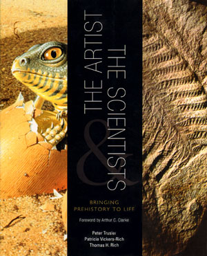 The artist and the scientists: bringing prehistory to life. Peter Trusler, Patricia Vickers-Rich,...