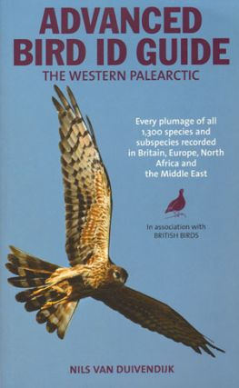 The advanced bird guide: id of every plumage of every western Palearctic species. Nils Van Duivendijk.