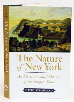 Nature of New York: and environmental history of the empire state
