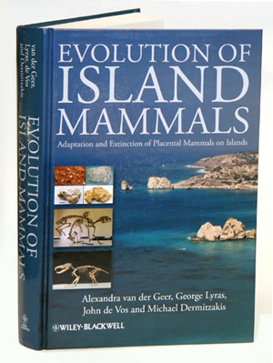 Evolution of island mammals: adaptation and extinction of placental mammals on islands. Alexandra van der Geer.