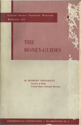 The honey-guides. Herbert Friedmann