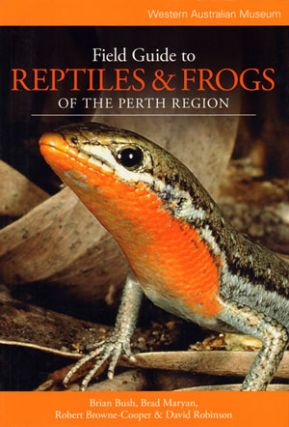 Field guide to reptiles and frogs of the Perth region. Brian Bush, David, Robinson, Robert,...