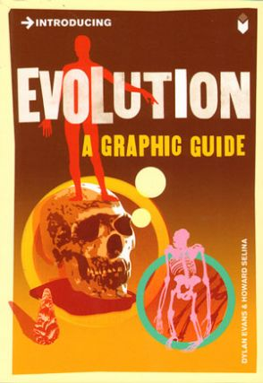 Introducing evolution: a graphic guide. Dylan Evans, Howard Selina