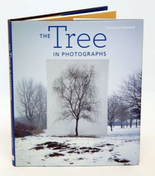 The tree in photographs. Francoise Reynaud