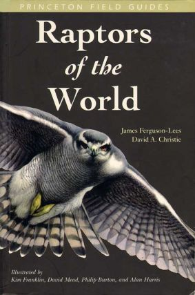 Raptors of the world. James Ferguson-Lees, David Christie