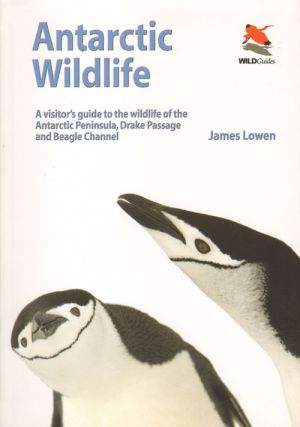 Antarctic wildlife: a visitor's guide to the wildlife of Antarctic Peninsula, Drake Passage and...