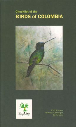 Checklist of the birds of Colombia. Paul Salaman, Thomas M. Donegan, David Caro