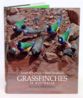 Grassfinches in Australia. Joseph Forshaw, Mark Shephard, Anthony Pridham