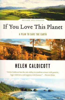 If you love this planet: a plan to save the earth. Helen Caldicott