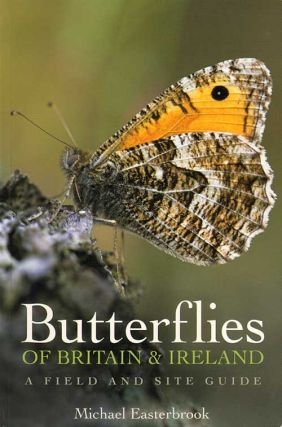 Butterflies of Britain and Ireland: a field and site guide. Michael Easterbrook.